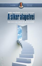 Jack Canfield, Janet Switzer: A siker alapelvei